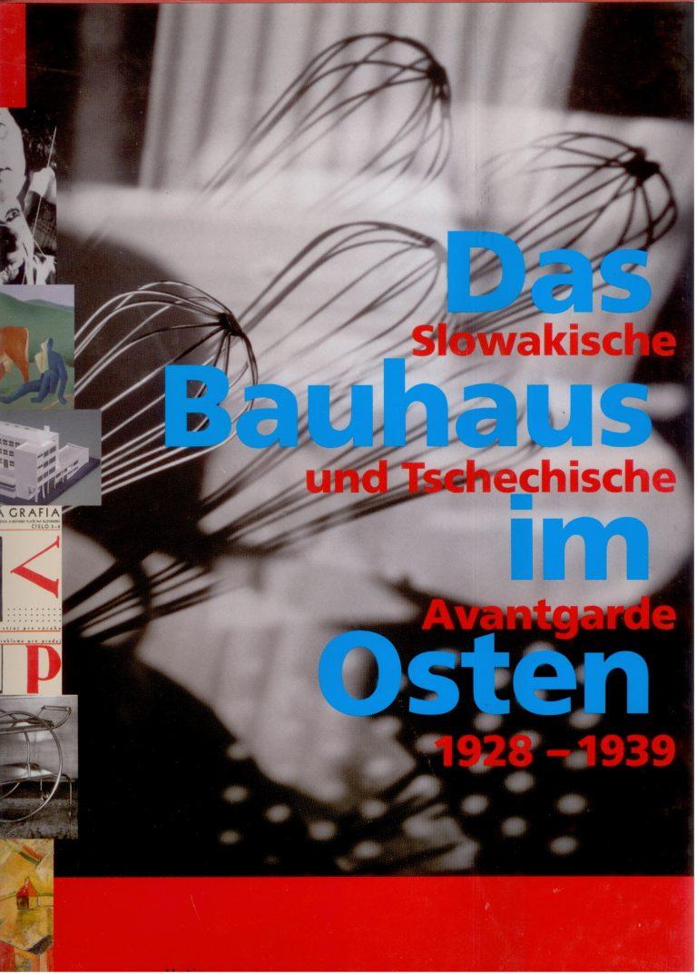 Das Bauhaus im Osten – Slowakische und Tschechische Avantgarde 1928-1939