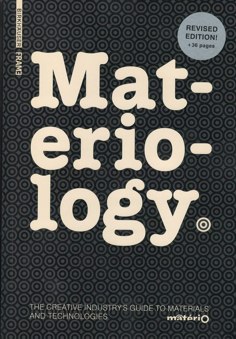 Materiology – the creatives quide to materials and technologies