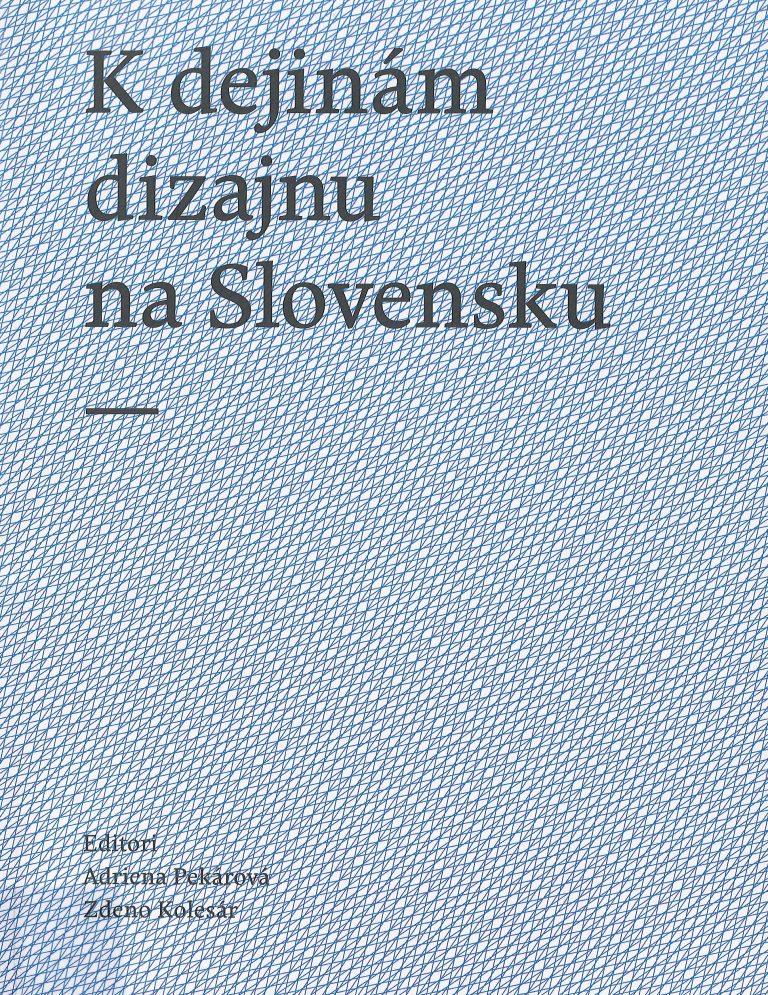 K dejinám dizajnu na Slovensku