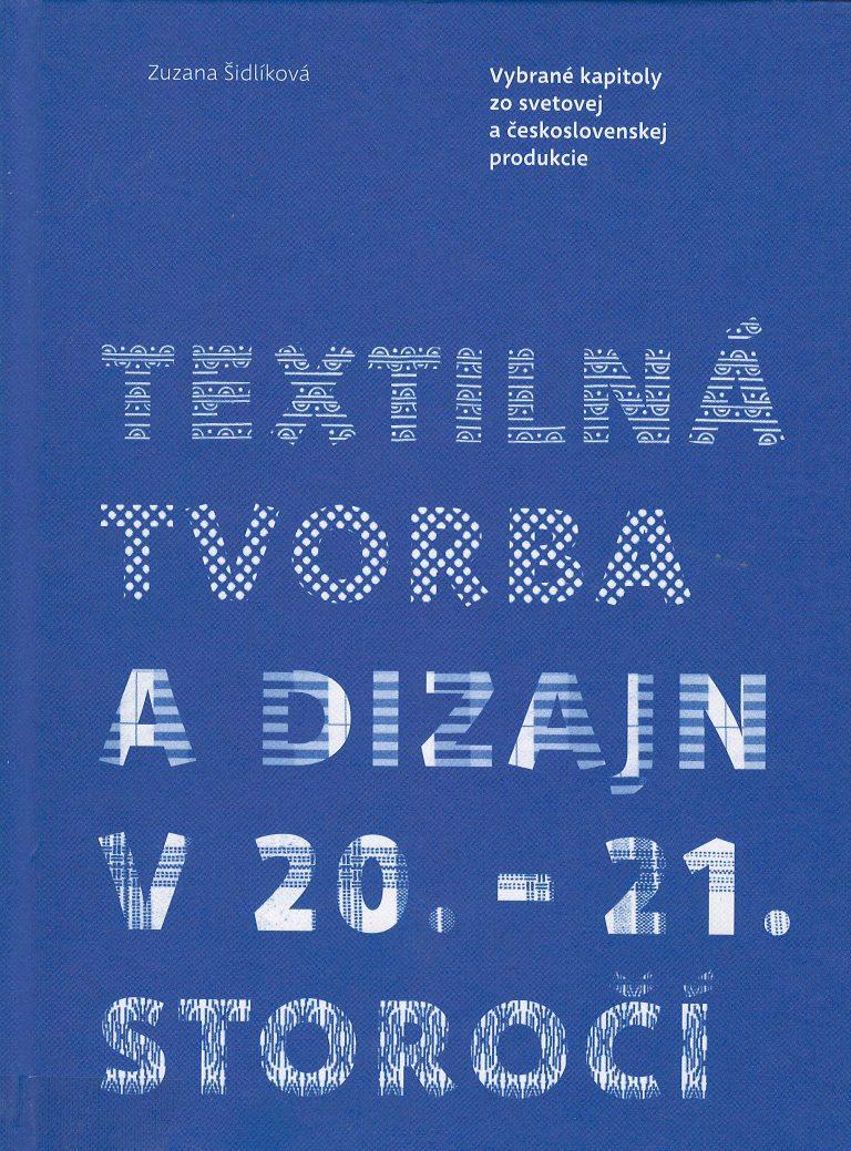 Textilná tvorba a dizajn v 20.-21. storočí – vybrané kapitoly zo svetovej a československej produkcie