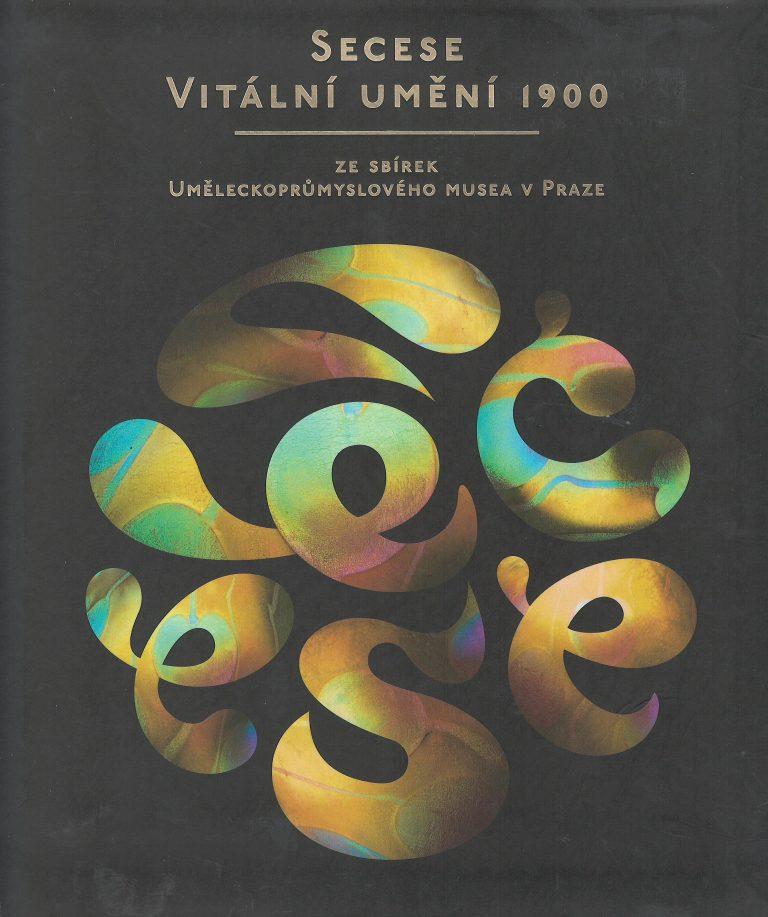 Secese - vitální umění 1900 – ze sbírek Uměleckoprůmyslového musea v Praze