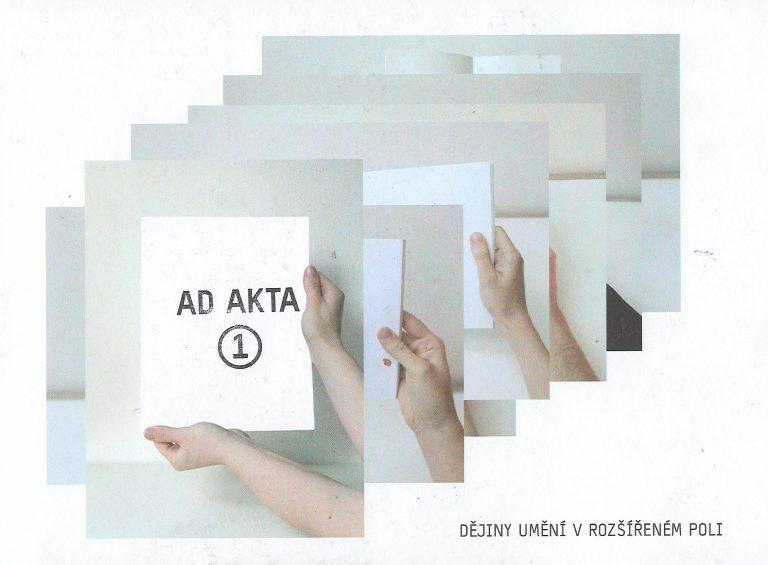Ad Akta 1 – dějiny umění v rozšířeném poli