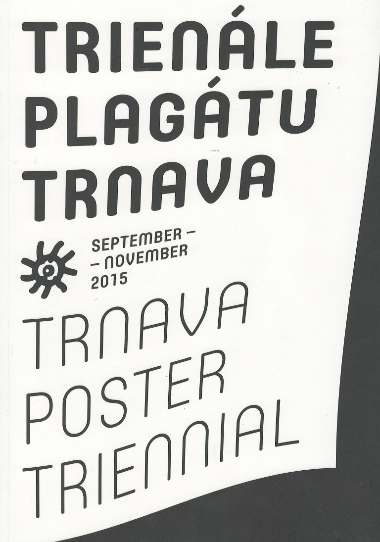 Trienále plagátu Trnava 2015 – 3. september- 29. november 2015
