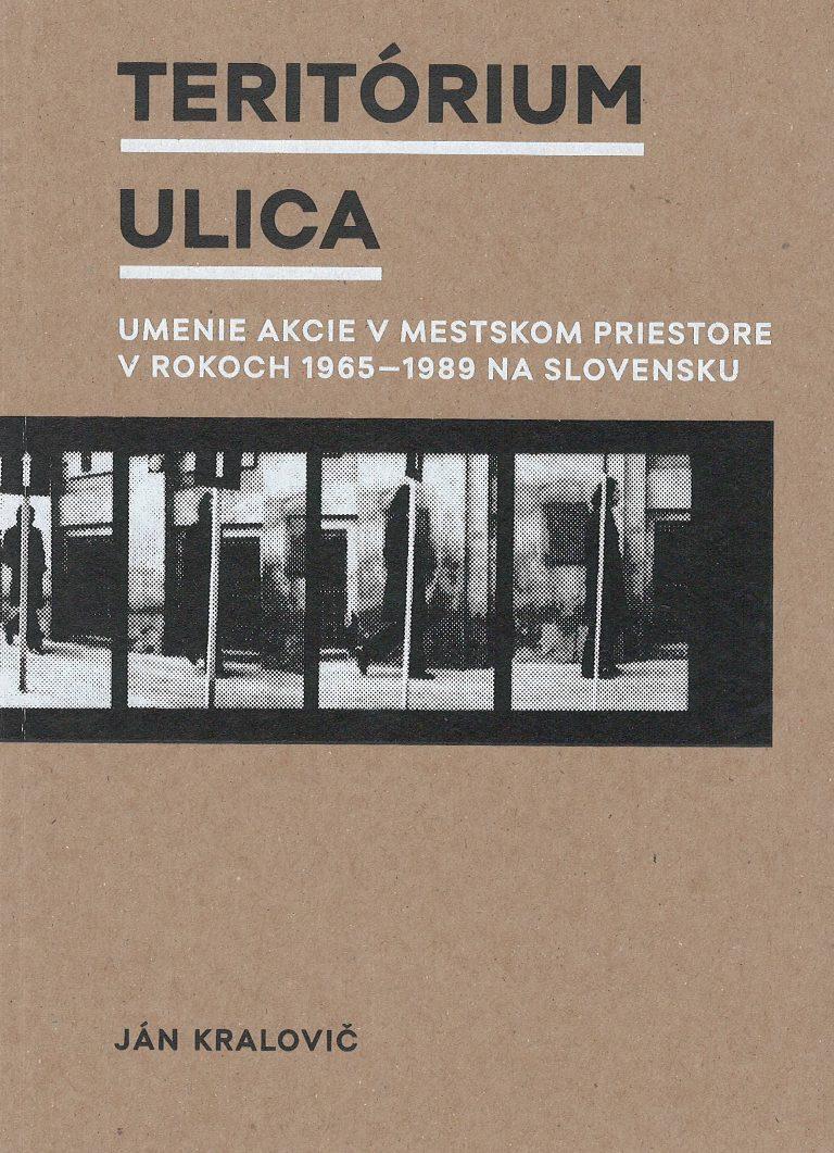 Teritórium ulica – umenie akcie v mestskom priestore v rokoch 1965-1989 na Slovensku