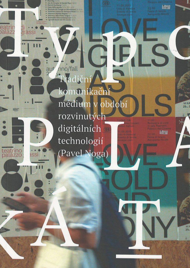 Typografický plakát – tradiční komunikační medium v období digitálních technologií