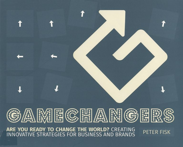 Gamechangers – are you ready to change the world? creativing innovative strategies for business and brands