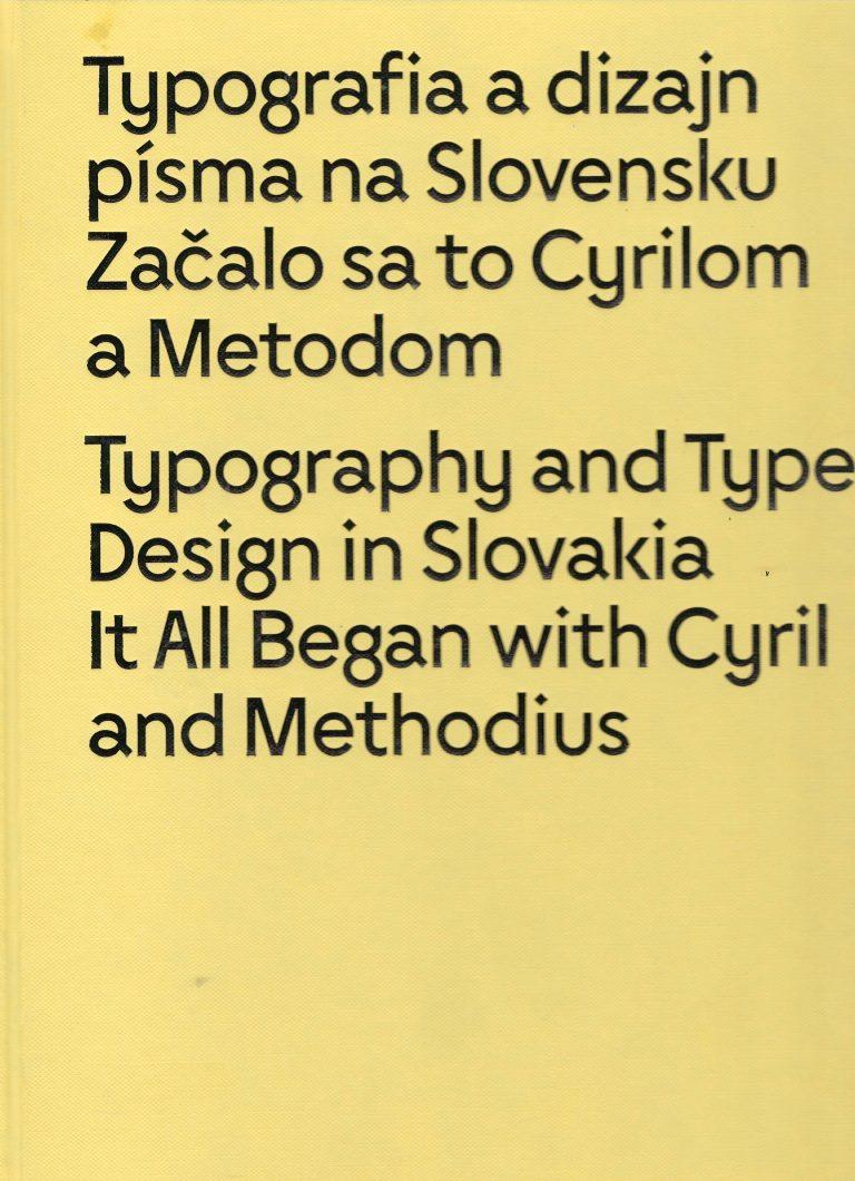 Typografia a dizajn písma na Slovensku – začalo sa to Cyrilom a Metodom – it All Began with Cyril and Methodius