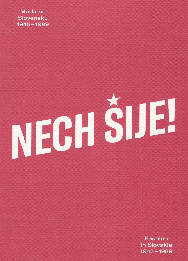 Nech šije! – móda na Slovensku 1945-1989 – fashion in Slovakia 1945-1989