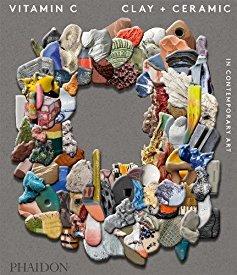 Vitamin C – clay + ceramics in contemporary art