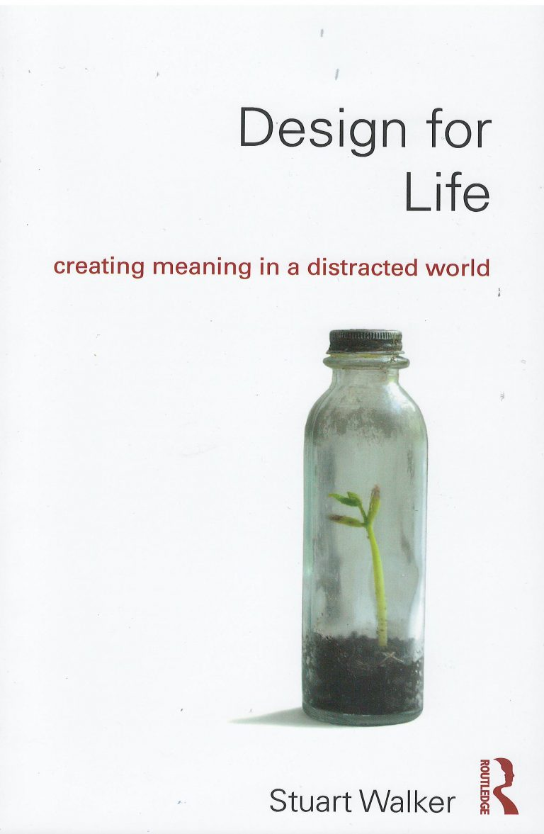 Design for Life – creating meaning in a distracted world
