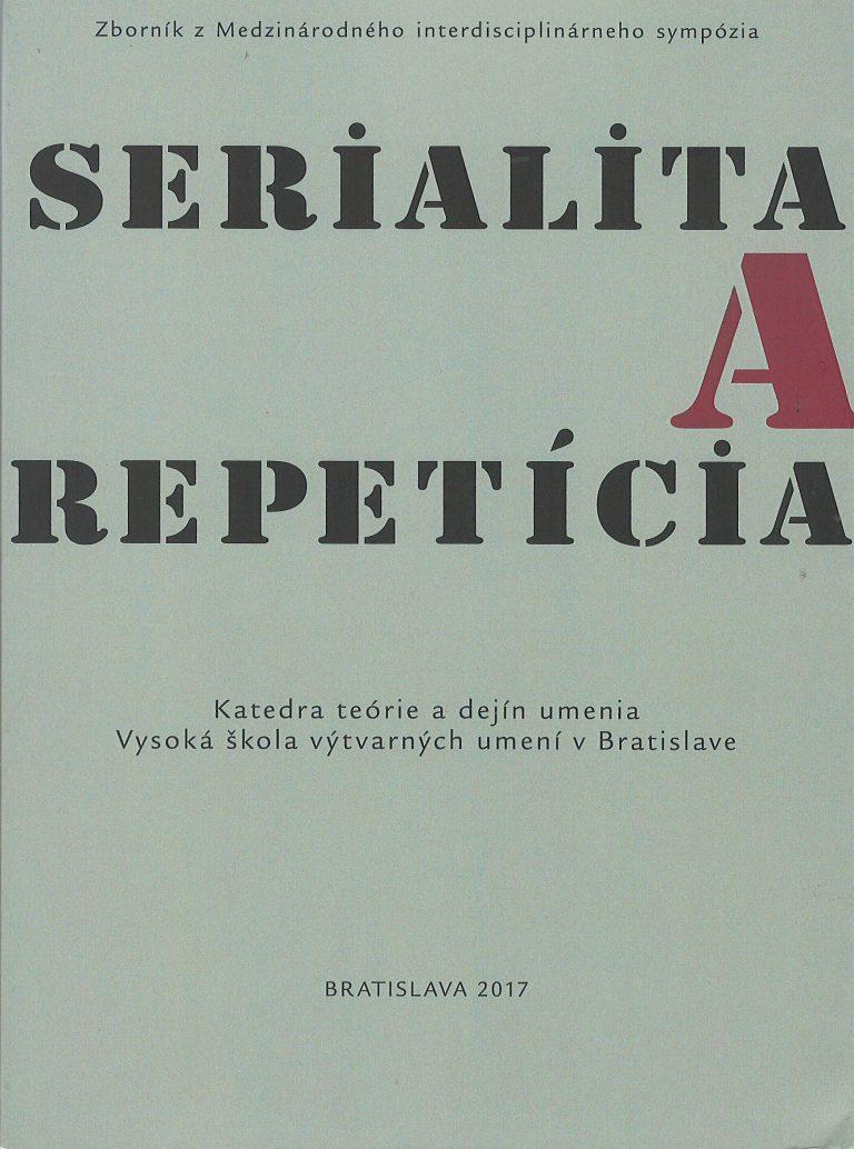 Serialita a repetícia – ako tvorivé princípy integrovaného umeleckého diela