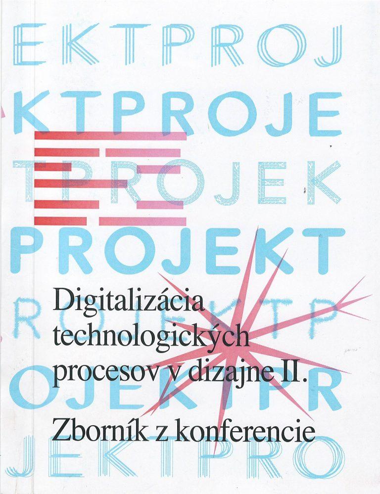 Digitalizácia technologických procesov v dizajne II. – zborník z konfrencie