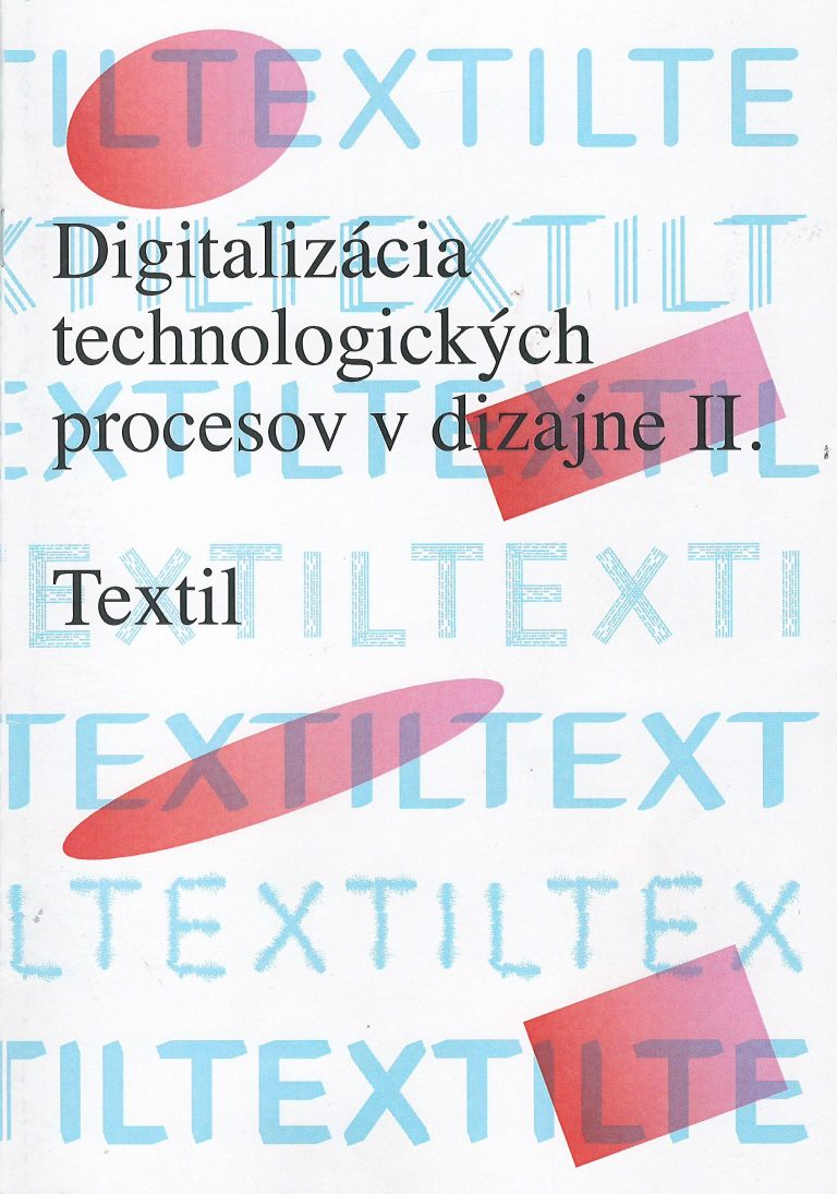 Digitalizácia technologických procesov v dizajne II. – textil