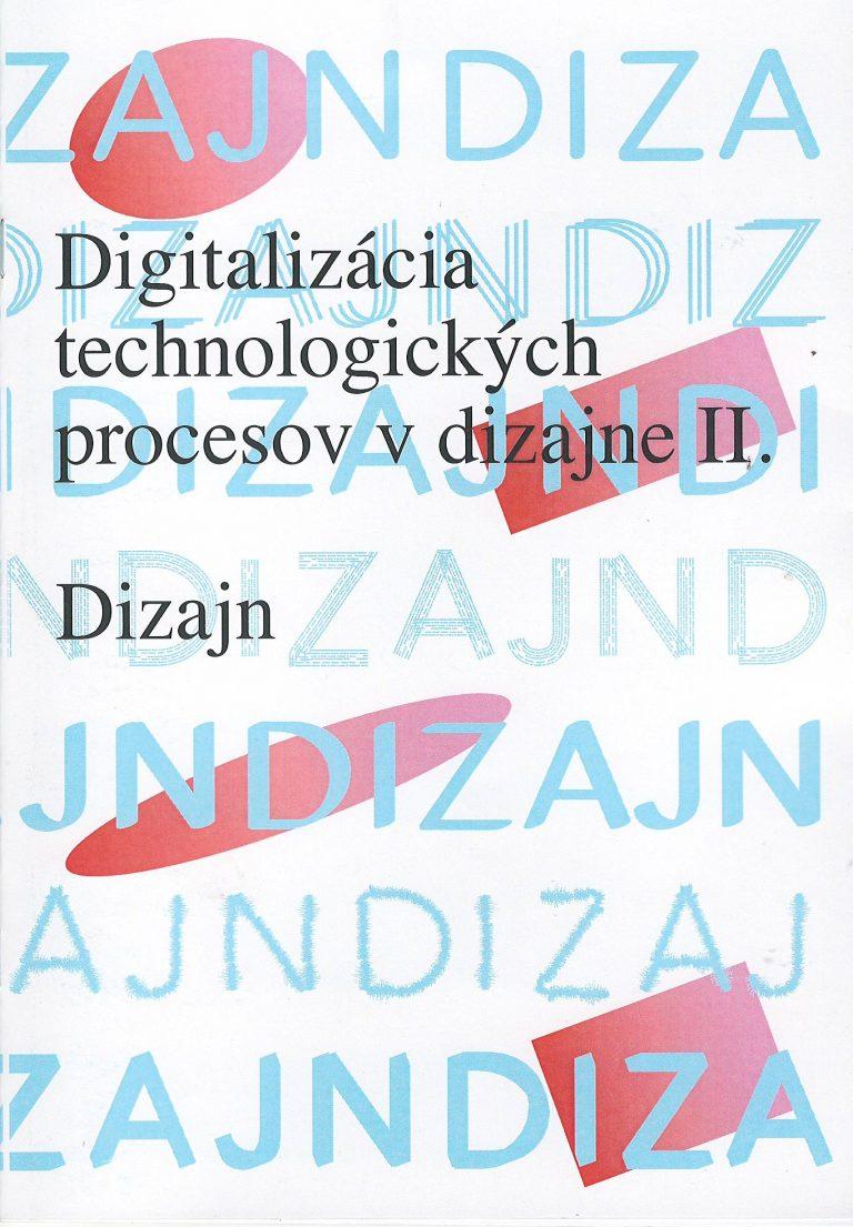 Digitalizácia technologických procesov v dizajne II. – dizajn