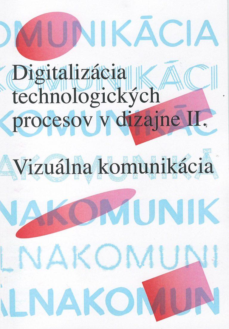Digitalizácia technologických procesov v dizajne II. – vizuálna komunikácia