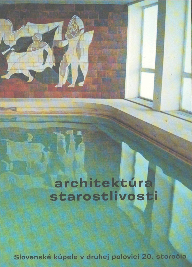 Architektúra starostlivosti – slovenské kúpele v druhej polovici 20. stororčia