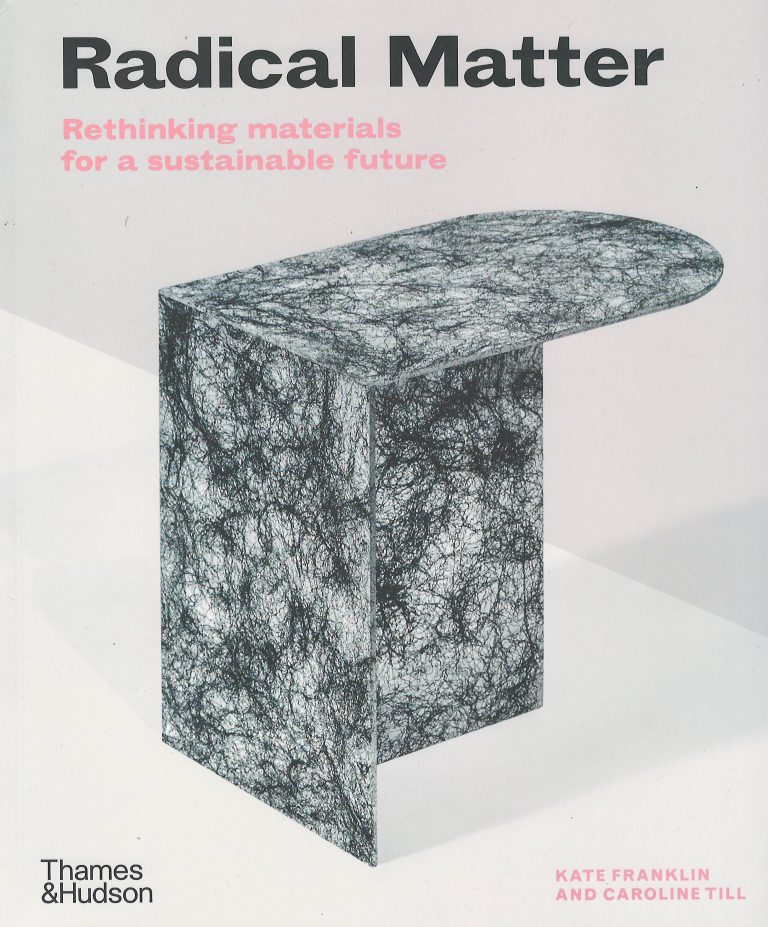 Radical Matter – rethinking materials for a sustainable future