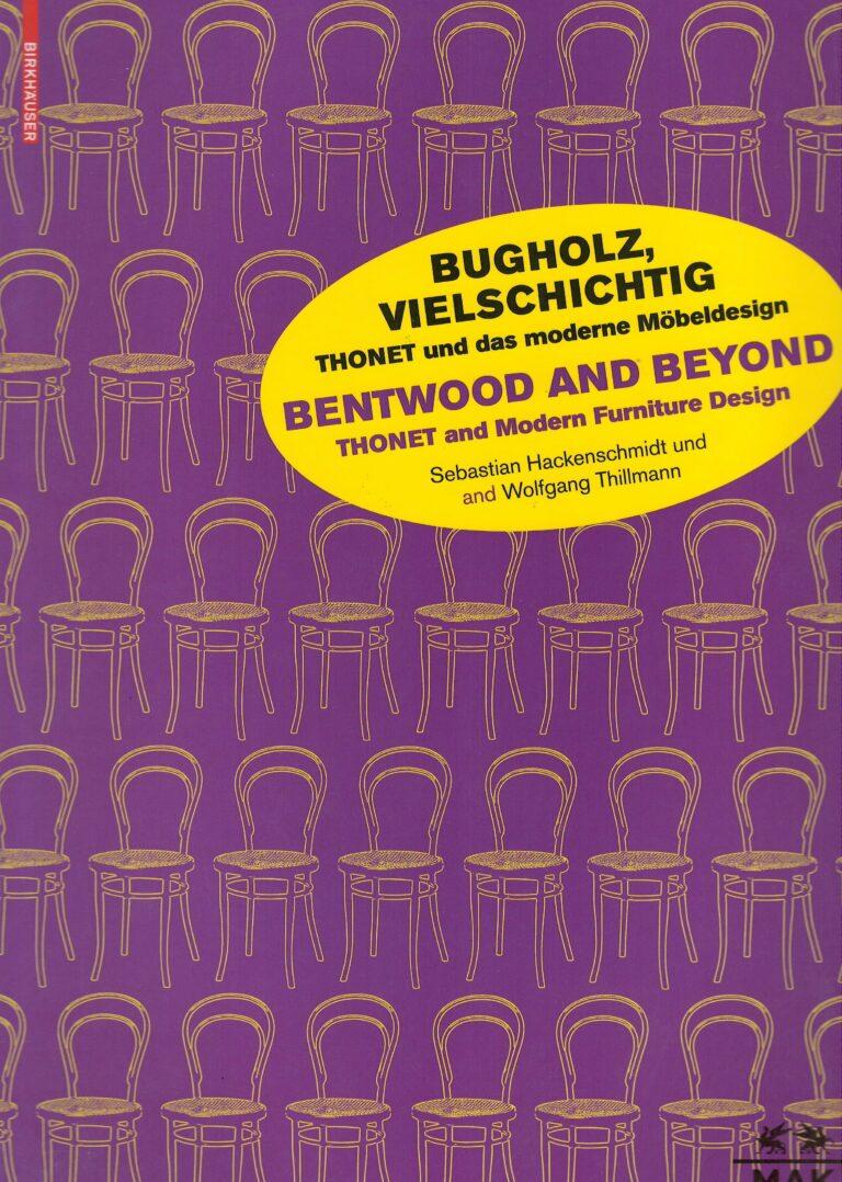 Bugholz, vielschichtig – Thonet und das moderne Möbeldesign