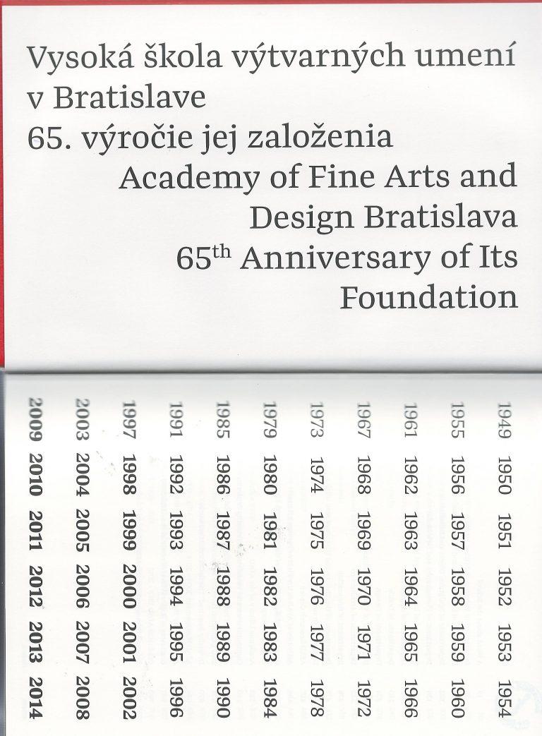 Vysoká škola výtvarných umení v Bratislave – 65. výročie jej založenia – 65th Anniversary of Its Foundation