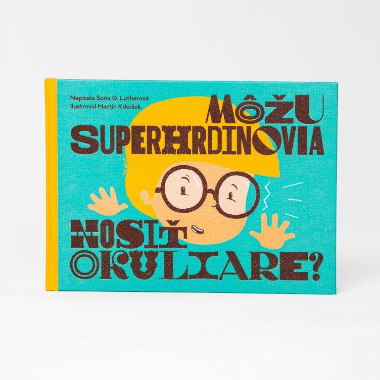 Môžu superhrdinovia nosiť okuliare?