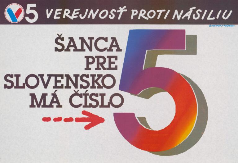 plagát k volebnej kampani VPN Šanca pre Slovensko má číslo 5