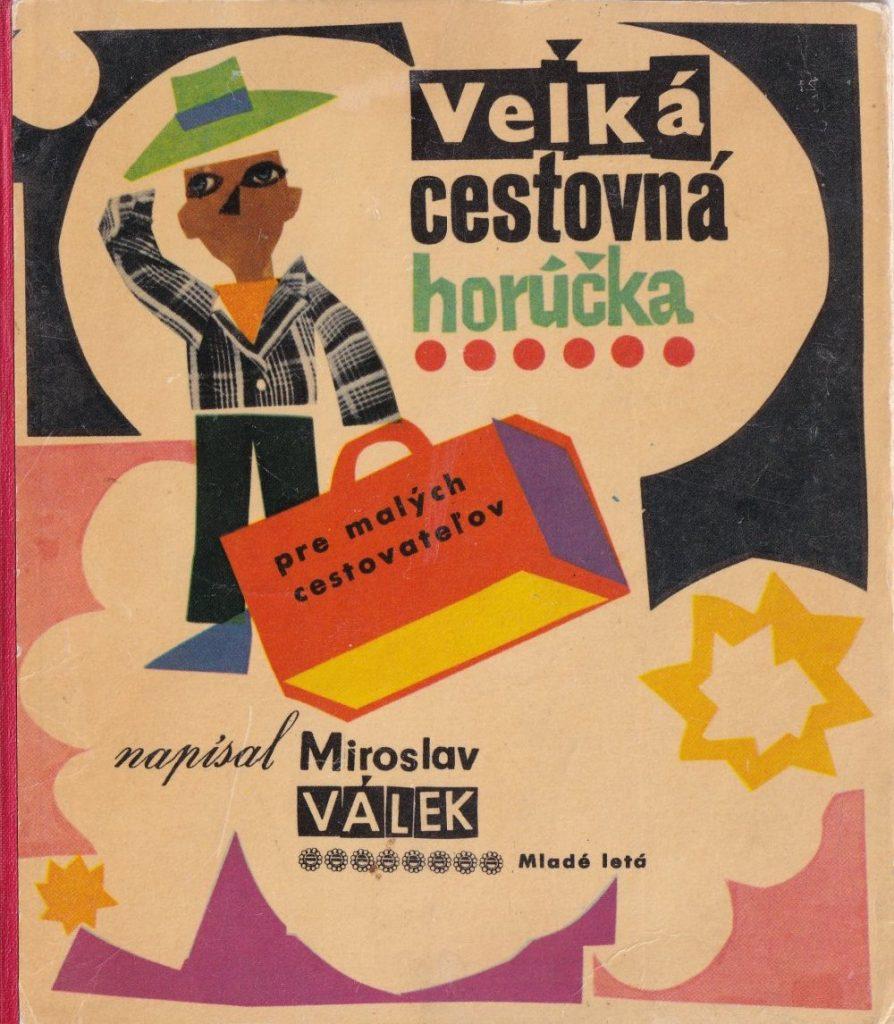 Cipárove nápadité riešenie knihy Miroslava Válka Veľká cestovná horúčka: pre malých cestovateľov (Mladé letá 1964). Foto: archív autora