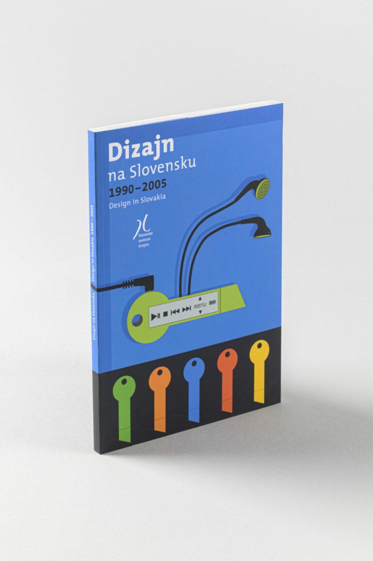 Dizajn na Slovensku 1990 – 2005 (K. Hubová, Z. Kolesár, A. Kopernická, A. Pekárová). Foto: Adam Šakový