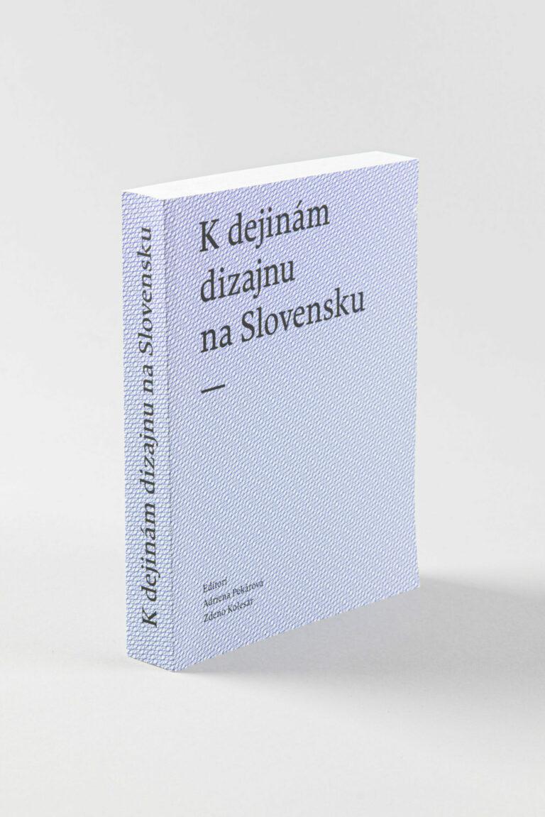 K dejinám dizajnu na Slovensku (editori A. Pekárová, Z. Kolesár). Foto: Adam Šakový