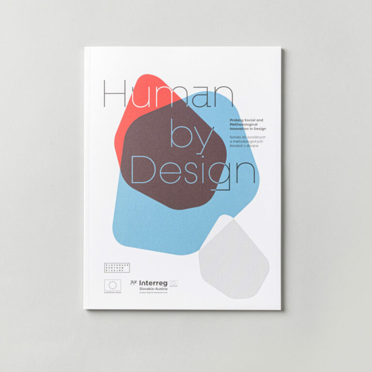 Human by Design - Sonda do sociálnych a metodologických inovácií v dizajne. Katalóg k výstave Human by Design. Foto: Adam Šakový