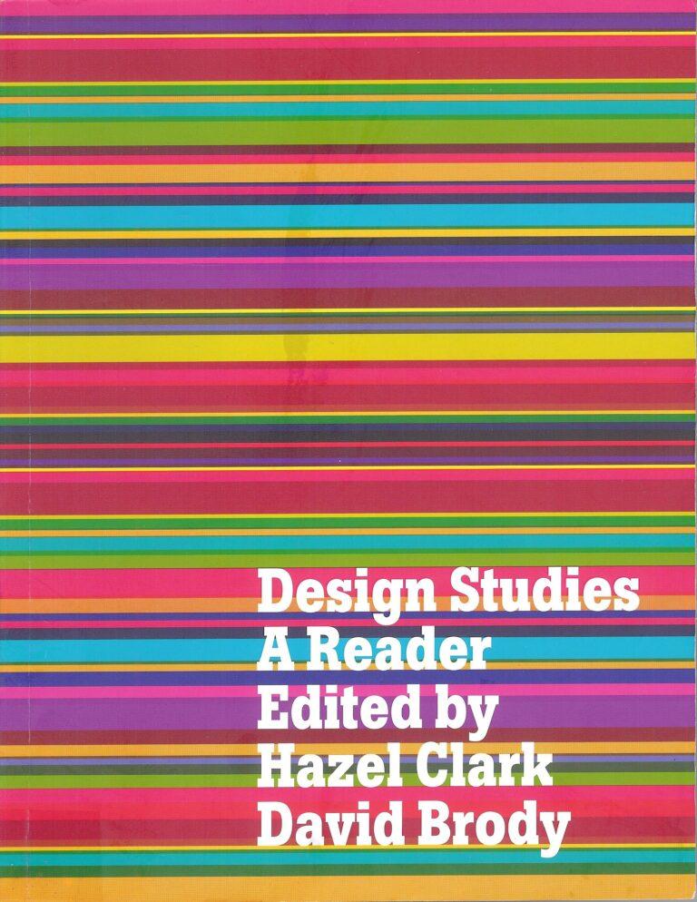 Design Studies: A Reader * Ed. Hazel Clark, David Brody * Berg, Oxford – New York, 2009 2. časť